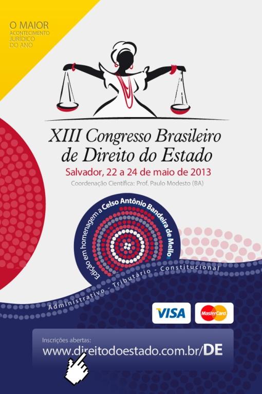 CONGRESSO BRASILEIRO DE DIREITO DO ESTADO EM HOMENAGEM AO PROFESSOR CELSO ANTONIO BANDEIRA DE MELO
